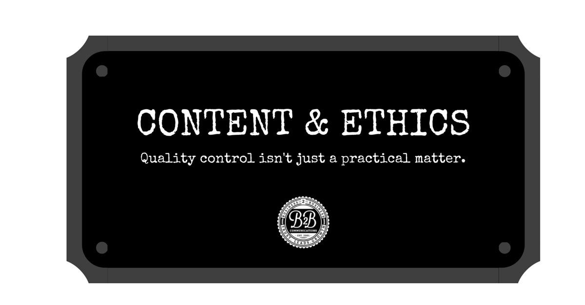 Content & Ethics: Why quality control isn't just a practical matter